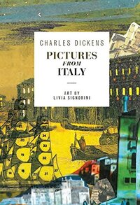 Pictures from Italy-Dickens Signorini