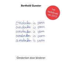 Omdenken is stom-Berthold Gunster