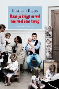 Maar je krijgt er wel heel veel voor terug - Dyslexie editie-Bastiaan Ragas