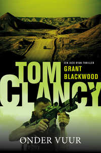 Tom Clancy - Onder vuur-Grant Blackwood, Tom Clancy