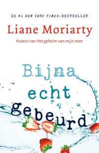 Bijna echt gebeurd-Liane Moriarty