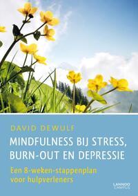 Mindfulness bij stress,burnout en depressie-David Dewulf