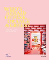 Who's afraid of pink, orange & green?-Irene Schampaert, Iris de Feijter