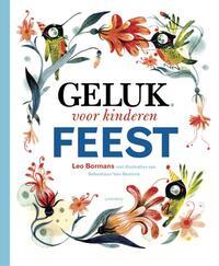 Geluk voor kinderen - Feest-Leo Bormans, Sebastiaan van Doninck