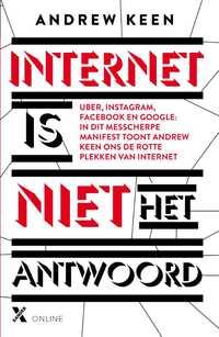 Internet Is Niet Het Antwoord-Andrew Keen