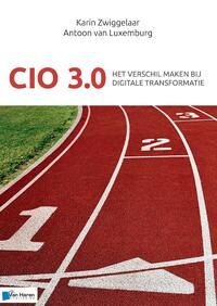CIO 3.0 - Het verschil maken bij digitale transformatie-Antoon van Luxemburg, Karin Zwiggelaar-eBook