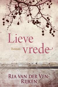 Lieve vrede-Ria van der Ven-Rijken