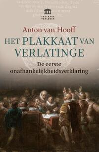 Het plakkaat van verlatinge-Anton van Hooff