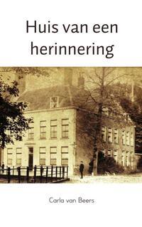 Huis van een herinnering-Carla van Beers