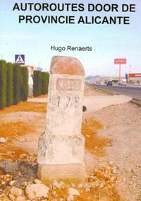 Autoroutes in de provincie Alicante-Hugo Renaerts