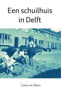 Een schuilhuis in Delft-Carla van Beers