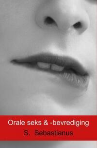 Orale seks & -bevrediging-S. Sebastianus-eBook