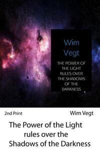 The power of the light rules over the shadows of the darkness-Wim Vegt