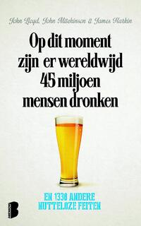 Op dit moment zijn er wereldwijd 45 miljoen mensen dronken-James Harkin, John Lloyd, John Mitchinson-eBook