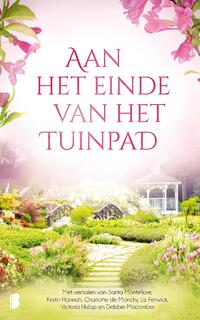 Aan het einde van het tuinpad-Charlotte de Monchy, Debbie Macomber, Kristin Hannah, Liz Fenwick, Santa Montefiore, Victoria Hislop-eBook