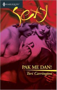 Pak me dan! - Een uitgave van de erotisch romantische reeks Harlequin Sexy-Tori Carrington-eBook