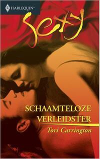Schaamteloze verleidster - Een uitgave van de erotisch romantische reeks Harlequin Sexy-Tori Carrington-eBook