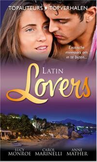 Latin lovers-Anne Mather, Carole Marinelli, Lucy Monroe-eBook