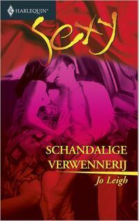 Schandalige verwennerij - Een uitgave van de erotisch romantische reeks Harlequin Sexy-Jo Leigh-eBook