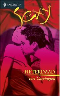 Heterdaad - Een uitgave van de erotisch romantische reeks Harlequin Sexy-Tori Carrington-eBook
