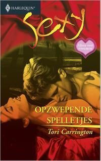Opzwepende spelletjes - Een uitgave van de erotisch romantische reeks Harlequin Sexy - Alleen voor vrouwen-Tori Carrington-eBook