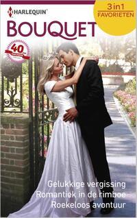 Bouquet Favorieten 447 : Gelukkige vergissing ; Romantiek in de rimboe ; Roekeloos avontuur (3-in-1)-Belinda Barnes, Hannah Bernhard, Lindsay Armstrong-eBook