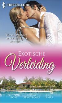 Topcollectie 41: Exotische verleiding - (3-in-1)-Julia James, Kathryn Ross, Lindsay Armstrong-eBook