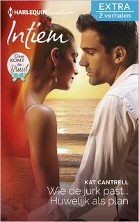 Wie de jurk past… ; Huwelijk als plan-Kat Cantrell-eBook