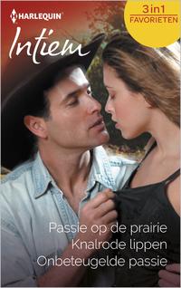 Passie op de prairie ; Knalrode lippen ; Onbeteugelde passie (3-in-1)-Anne Eames, Anne Marie Winston, Kathie Denosky-eBook