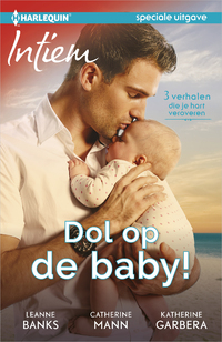 Dol op de baby (3-in-1)-Catherine Mann, Katherine Garbera, Leanne Banks-eBook