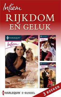 Intiem Bundel : Rijkdom en geluk - Miljoenen voor een baby ; Gekust door de miljonair ; Liefde als bonus (3-in-1)-Leanne Banks-eBook