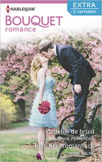Bouquet Extra 415 : Eindelijk de bruid ; Toch heel romantisch (2-in-1)-Nina Milne, Sophie Pembroke-eBook