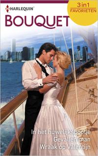 Bouquet Favorieten 516 : In het huwelijksbootje ; Gevallen man ; Wraak op Valentijn (3-in-1)-Jackie Braun, Leigh Michaels, Sharon Kendrick-eBook