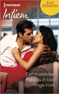 Intiem Favorieten 529 : Lief troeteldier ; Paradijs in bad ; Hoge inzet (3-in-1)-Jo Leigh, Lori Foster, Zena Valentine-eBook
