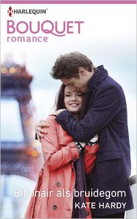 Bouquet 439A : Biljonair als bruidegom-Kate Hardy-eBook