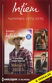 Intiem e-bundel nummers 2273-2275 : Cowboy voor kerst ; Volledig knock-out ; Spel van verlangen ; Onvermijdelijke passie (4-in-1)-Catherine Mann, Lori Foster, Maisey Yates, Shannon Stacey-eBook