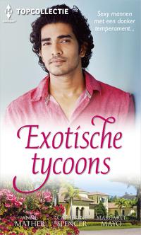 Exotische tycoons-Anne Mather, Catherine Spencer, Margaret Mayo-eBook