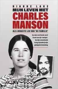 Mijn leven met Charles Manson-Dianne Lake