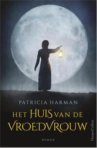 Patricia Harman - Het huis van de vroedvrouw-Patricia Harman