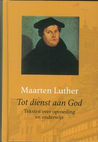 Tot dienst aan God-Maarten Luther-eBook