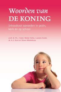 Woorden van de Koning-A.J. Kunz, Laurens Snoek, M.J. Kater, Nieske Selles-ten Brinke, Steven Middelkoop-eBook