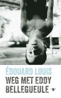 Weg met Eddy Bellegueule-Édouard Louis