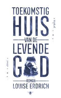 Toekomstig huis van de levende god-Louise Erdrich