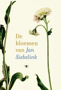 De bloemen van Jan Siebelink-Jan Siebelink