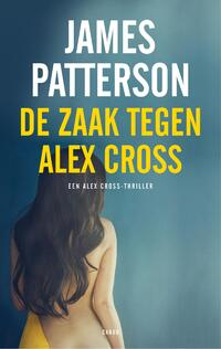 De zaak tegen Alex Cross-James Patterson