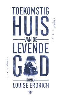 Toekomstig huis van de levende god-Louise Erdrich-eBook