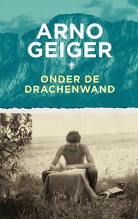 Onder de Drachenwand-Arno Geiger