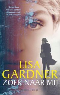 Zoek naar mij-Lisa Gardner