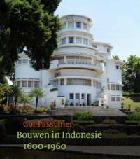 Bouwen in Indonesië, 1600-1960-Cor Passchier