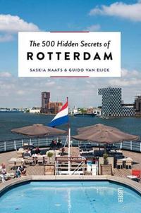 The 500 Hidden Secrets of Rotterdam-Guido van Eijck, Saskia Naafs